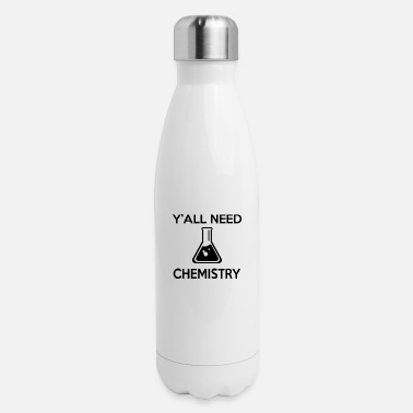 Labouratory Y'ALL NEED CHEMISTRY - Insulated Stainless Steel Water Bottle