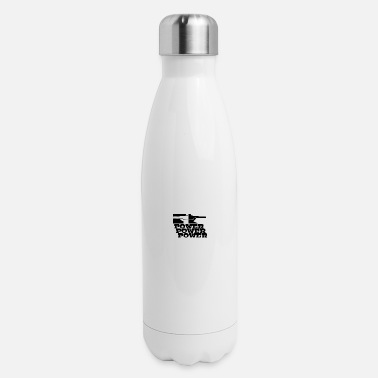 Power POWER! POWER! POWER! - Insulated Stainless Steel Water Bottle