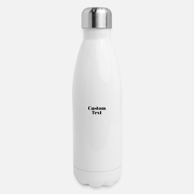 Text Custom text - Insulated Stainless Steel Water Bottle