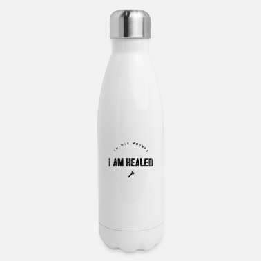 Healing Healed in His wounds - healing - Insulated Stainless Steel Water Bottle