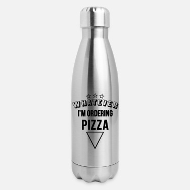 Orders Of Chivalry Whatever im ordering pizza - Insulated Stainless Steel Water Bottle