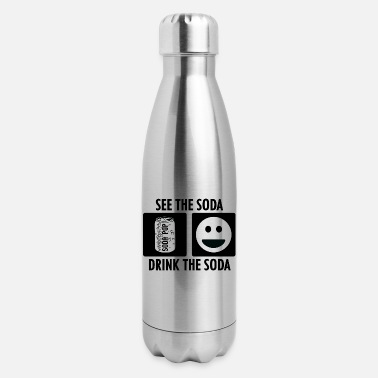 Soda See the Soda Drink the Soda - Insulated Stainless Steel Water Bottle