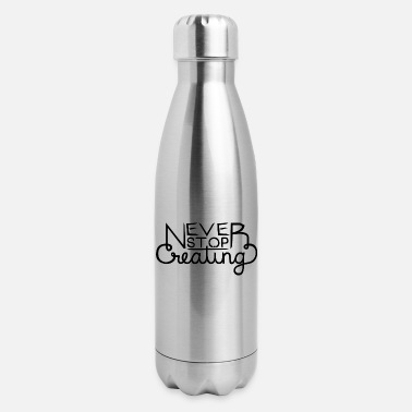 Never Stop Creating - Insulated Stainless Steel Water Bottle