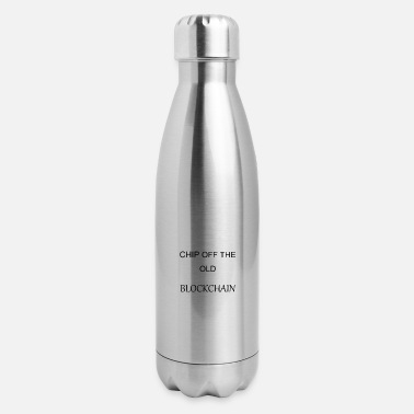 CHIP OFF THE OLD BLOCKCHAIN - Insulated Stainless Steel Water Bottle