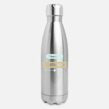 Partnership Friendship is essentially a partnership - Insulated Stainless Steel Water Bottle