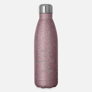 Pretty Not Pretty - Insulated Stainless Steel Water Bottle