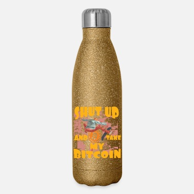 Technology Take my Bitcoin, Crypto - Insulated Stainless Steel Water Bottle