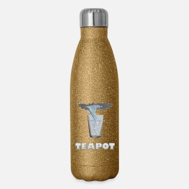 Tempest You know that's all a tempest in a teapot - Insulated Stainless Steel Water Bottle