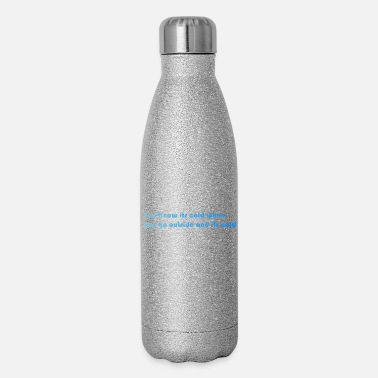 Cold cold - Insulated Stainless Steel Water Bottle