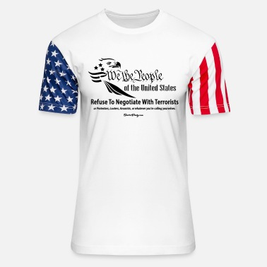 Negotiate We The People Refuse To Negotiate With Terrorists - Unisex Stars & Stripes T-Shirt
