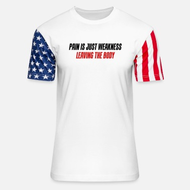 Pain Pain is just weakness leaving the body - Unisex Stars & Stripes T-Shirt