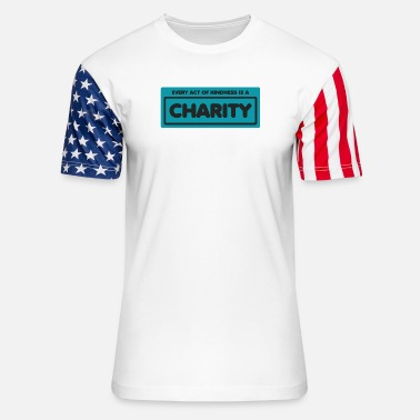 Every act of kindness is a charity - Unisex Stars & Stripes T-Shirt
