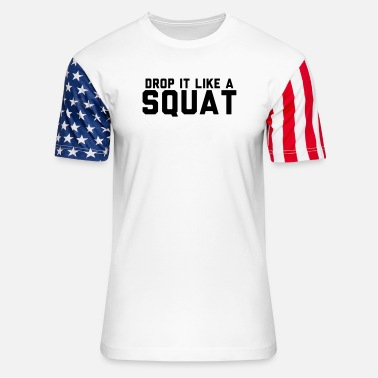 Drop It Like A Squat - Unisex Stars & Stripes T-Shirt