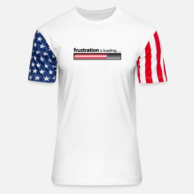 Frustration frustration / frustration is loading - Unisex Stars & Stripes T-Shirt