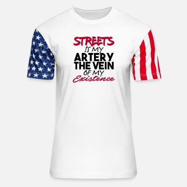 Artery Street Is My Artery The Vein Of My Existence - Unisex Stars & Stripes T-Shirt
