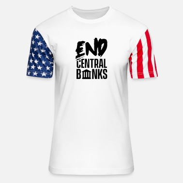Economist End Central Banks Austrian School Libertarian Gold - Unisex Stars & Stripes T-Shirt