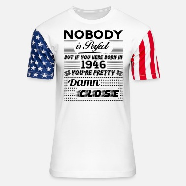 1946 IF YOU WERE BORN IN 1946 - Unisex Stars & Stripes T-Shirt