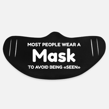 Wear Most People Wear A Mask To Avoid Being Seen - Basic Lightweight Face Mask