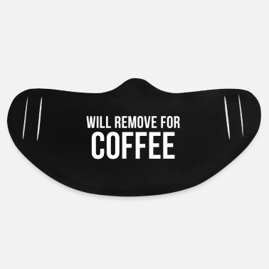 Coffee Will Remove for Coffee - Basic Lightweight Face Mask