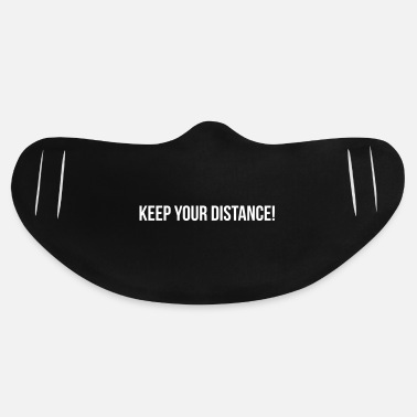 Idea KEEP YOUR DISTANCE ! funny quote slogan gift idea - Basic Lightweight Face Mask