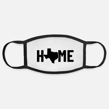 Texas texas home, born in texas, texas girl, texas man - Face Mask