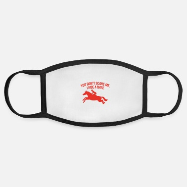 Dressage You don't scare me horse hobby sport dressage - Face Mask
