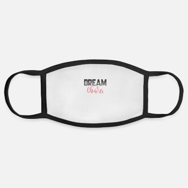 Dream Dream Chasers dream hunters dream dreams Dreams - Face Mask