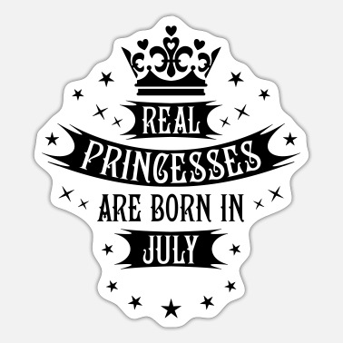 Queens 07 Real Princesses are born in July Princess - Sticker