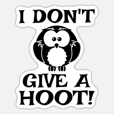 Hoot I Don't Give A Hoot - Sticker