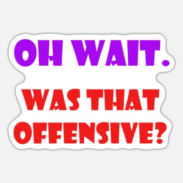 Offensive was that offensive - Sticker