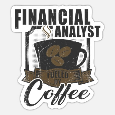 Financial Financial Analyst Fueled By Coffee - Sticker