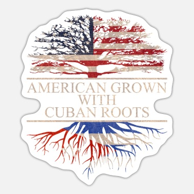 Cuban Roots Design American grown with cuban roots, Cuba Flag - Sticker