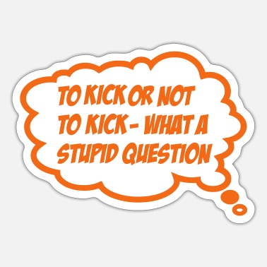 Kick kick - Sticker