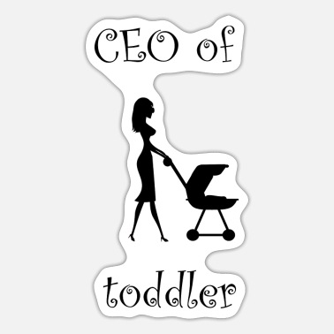 Toddler Ceo of the little toddler! - Sticker