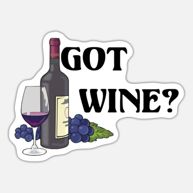Wine Hobby Got Wine? T-shirts and Gifts - Sticker