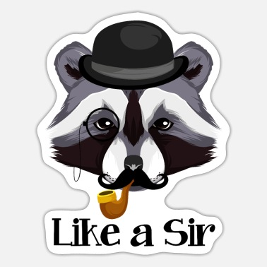 Like A Sir Like A Sir Raccoon - Sticker