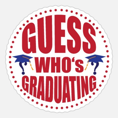 Graduate Guess who's graduating - Sticker