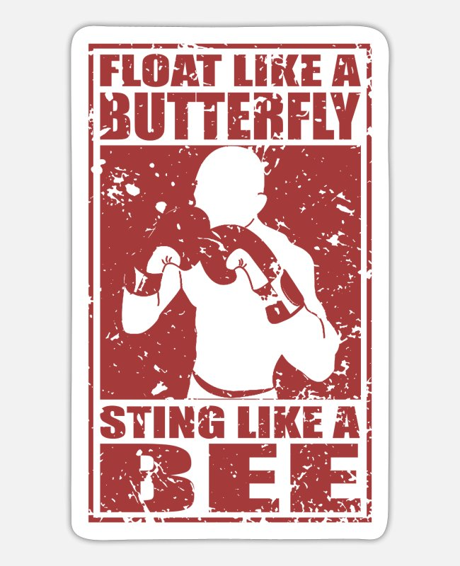 Float Like A Butterfly Sting Like A Bee Stickers - float like a butterfly sting like a bee - Sticker white matte