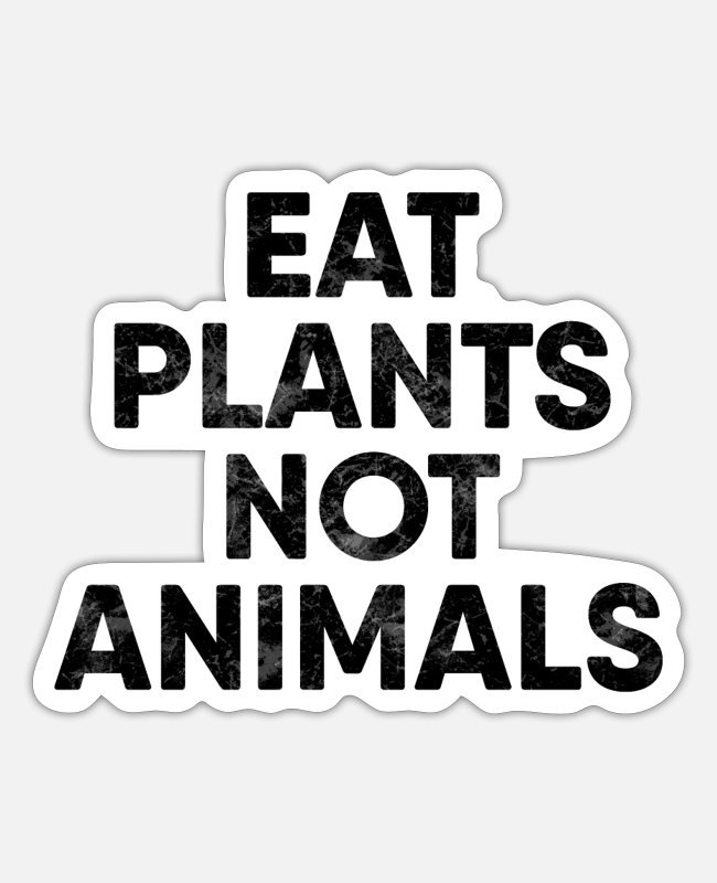 Eat Pussy Not Meat Stickers - Eat plants not animals - Sticker white matte