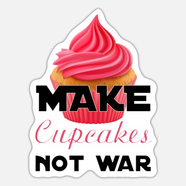 make cupcakes not war - Sticker
