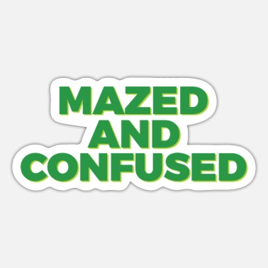 Confused mazed and confused Cool & Confusing Tshirt Design - Sticker