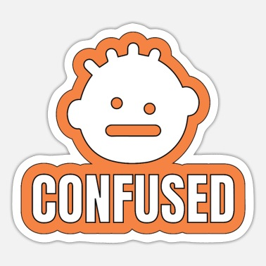 Confused Cool & Confusing Tshirt Design Confused - Sticker