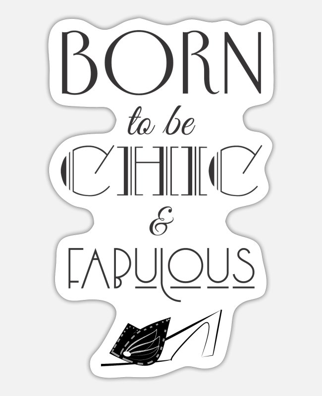 Highheels Stickers - Born to be Chic and Fabulous - Sticker white matte
