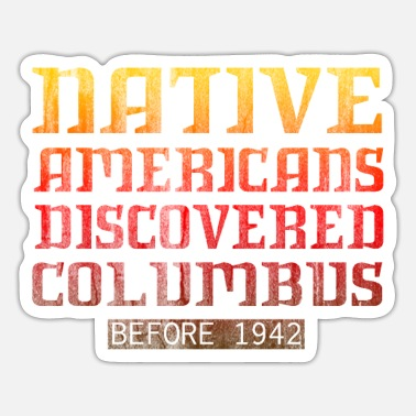 Discovery Indian Discovery of America - Sticker
