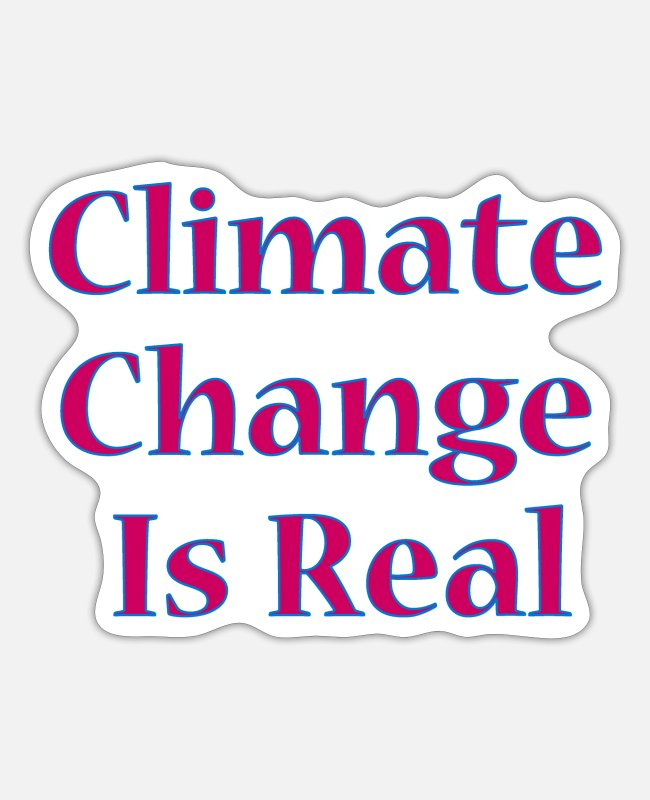 Hipster Stickers - Climate Change Is Real - Sticker white matte