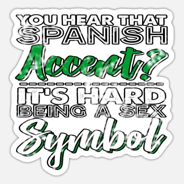 Spanish Spanish Accent - Sticker