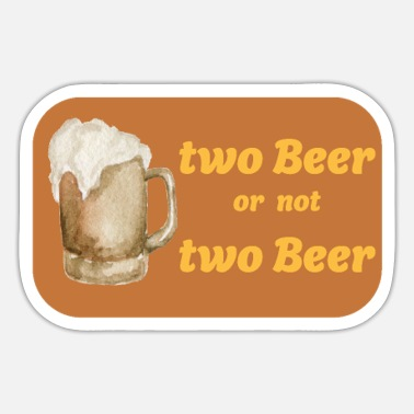 Two two beer or not two beer - Sticker