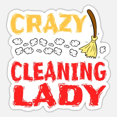 Crazy Crazy Cleaning Lady tee design. Makes a nice - Sticker