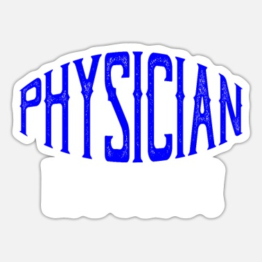 Physician Physician rocks! - Sticker