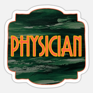 Physician Physician - Sticker